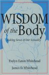 Wisdom of the Body: Making Sense of Our Sexuality