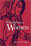 Thackeray and Women by Micael Clarke