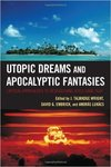 Utopic Dreams and Apocalyptic Fantasies: Critical Approaches to Researching Video Game Play by David Embrick and Talmadge Wright
