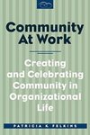 Community at Work: Creating and Celebrating Community in Organizational Life