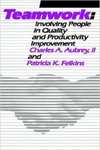 Teamwork: Involving People in Quality and Productivity Improvement