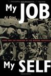 My Job Myself: Work and the Creation of the Modern Individual