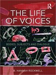 The Life of Voices: Bodies, Subjects and Dialogue