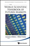 The World Scientific Handbook of Futures Markets by Anastasios G. Malliaris
