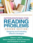 Interventions for Reading Problems: Designing and Evaluating Effective Strategies by Edward J. Daly, Sabina Neugebauer, Sandra Chafouleas, and Christopher H. Skinner