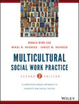Multicultural Social Work Practice: A Competency-Based Approach to Diversity and Social Justice by Derald Wing Sue, Mikal N. Rasheed, and Janice M. Rasheed