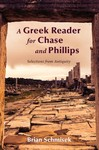 A Greek Reader for Chase and Phillips: Selections from Antiquity by Brian Schmisek
