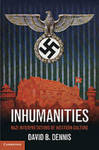 Inhumanities : Nazi Interpretations of Western Culture