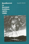 Beethoven in German Politics, 1870-1989