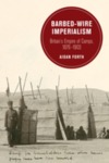 Barbed-Wire Imperialism: Britain's Empire of Camps, 1876-1903 by Aidan A. Forth