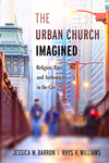 AddThis Sharing Buttons Share to Twitter Share to Facebook 889 Share to Tumblr Share to Email Share to More 1.5K The Urban Church Imagined: Religion, Race, and Authenticity in the City by Jessica M. Barron and Rhys H. Williams