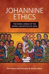 Johannine Ethics: The Moral World of the Gospel and Epistles of John by Christopher H. Skinner and Sherri Brown