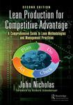 Lean Production for Competitive Advantage: A Comprehensive Guide to Lean Methodologies and Management Practices, Second Edition by John Nicholas