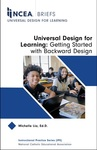 NCEA Briefs: Universal Design for Learning: Getting Started with Backward Design