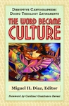 The Word Became Culture by Miguel H. Diaz