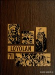 The Loyolan 1971 by Loyola University Chicago